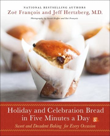 Buy the Holiday and Celebration Bread in Five Minutes a Day cookbook