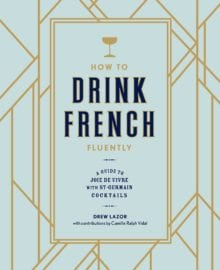 How to Drink French Fluently Cookbook