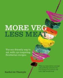 More Veg Less Meat Cookbook