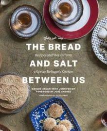 The Bread and Salt Between Us Cookbook