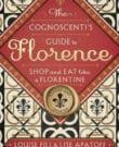 The Cognoscenti's Guide To Florence Cookbook