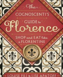 The Cognoscenti's Guide To Florence Cookbook