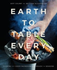 Earth to Table Every Day Cookbook