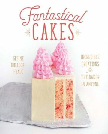 Fantastical Cakes Cookbook