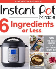 Instant Pot Miracle 6 Ingredients or Less Cookbook