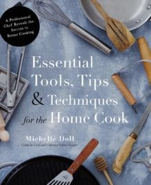 Essential Tools, Tips & Techniques for the Home Cook Cookbook