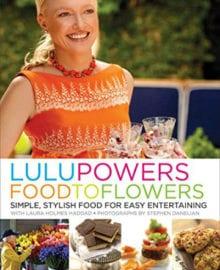 Lulu Powers Food to Flowers Cookbook