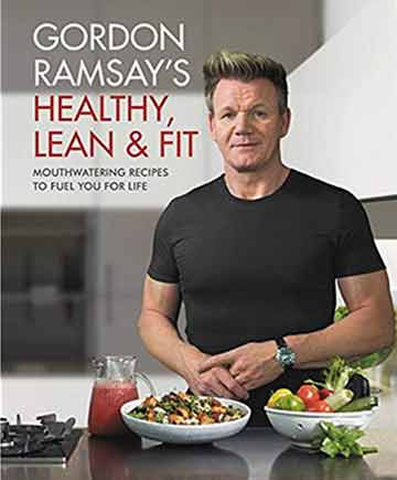 Buy the Gordon Ramsay's Healthy, Lean, & Fit cookbook