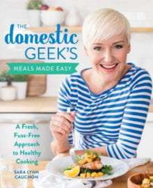 The Domestic Geek's Meals Made Easy Cookbook