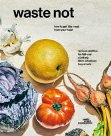 Waste Not Cookbook