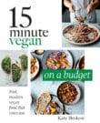 15 Minute Vegan on a Budget Cookbook