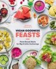 Vegan Goodness: Feasts Cookbook