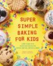 Super Simple Baking for Kids Cookbook