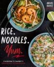 Rice. Noodles. Yum. Cookbook