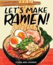Let's Make Ramen Cookbook