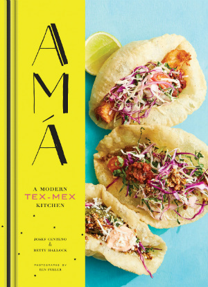 Buy the Ama: A Modern Tex-Mex Kitchen cookbook