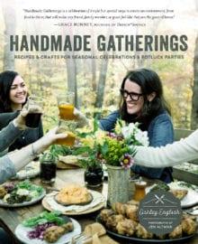 Handmade Gatherings Cookbook