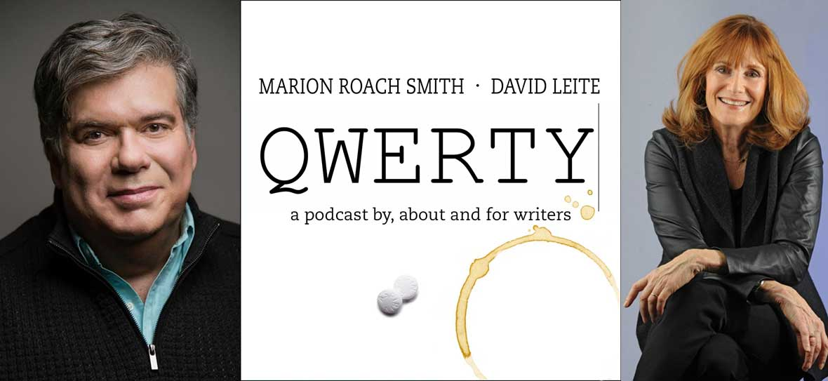 QWERTY Podcast with Marion Roach Smith and David Leite. A podcast by, about, and for writers.