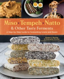 Miso, Tempeh, Natto & Other Tasty Ferments Cookbook