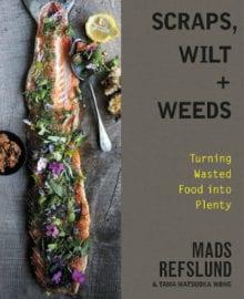 Scraps, Wilt + Weeds Cookbook