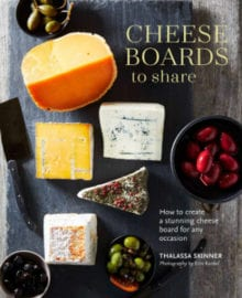 Cheese Boards to Share Cookbook
