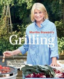 Martha Stewart's Grilling Cookbook