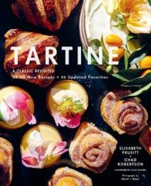 Tartine: A Classic Revisited Cookbook