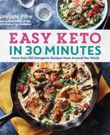 Easy Keto in 30 Minutes Cookbook