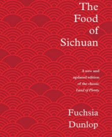 The Food of Sichuan Cookbook