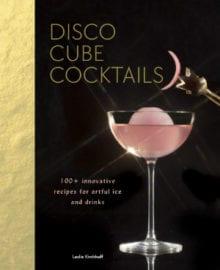 Disco Cube Cocktails Cookbook