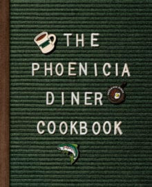 The Phoenicia Diner Cookbook