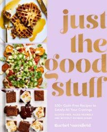 Just the Good Stuff Cookbook