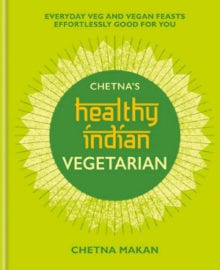 Chetna's Healthy Indian Cookbook
