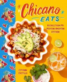 Chicano Eats Cookbook