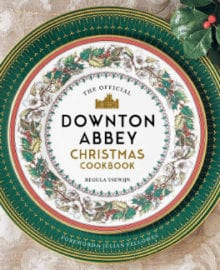 The Downton Abbey Christmas Cookbook
