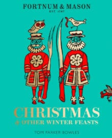 Fortnum & Mason Christmas and Other Winter Feasts Cookbook