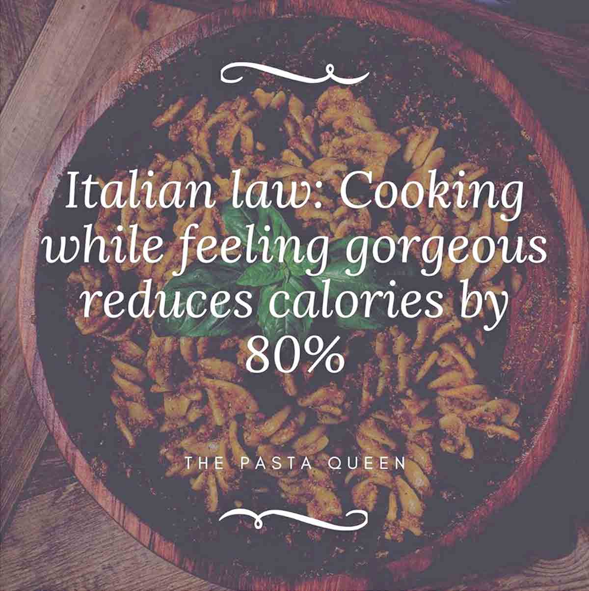 Italian Law: Cooking While Feeling Gorgeous Reduces Calories by 80%
