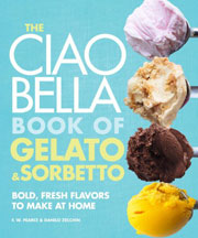 Buy the The Ciao Bella Book of Gelato and Sorbetto cookbook