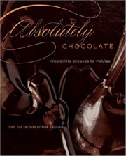 Buy the Absolutely Chocolate: Irresistible Excuses to Indulge cookbook