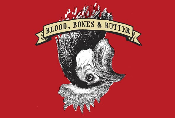 Blood, Bones, & Butter