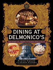 Dining at Delmonico's by Judith Choate and James Canora