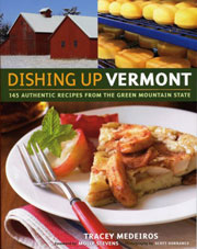 Dishing Up Vermont by Tracey Medeiros