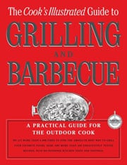 Buy the The Cook's Illustrated Guide to Grilling and Barbecue cookbook