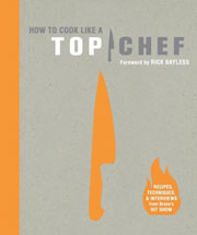 Buy the How to Cook Like a Top Chef cookbook
