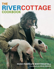 The River Cottage Cookbook by Hugh Fearnley-Whittingstall
