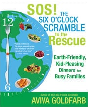 Buy the SOS! The Six O'Clock Scramble to the Rescue cookbook