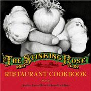 Buy the The Stinking Rose Restaurant Cookbook cookbook