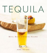Buy the Tequila: Myth, Magic & Spirited Recipes cookbook